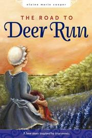 THE ROAD TO DEER RUN by Elaine Marie Cooper