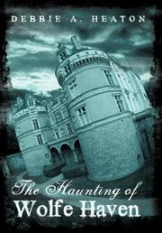 Cover art for THE HAUNTING OF WOLFE HAVEN