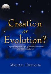 CREATION OR EVOLUTION? by Michael Ebifegha