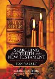 Searching for the Truth in the New Testament by Jon Valset