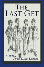 The Last Get by James Ellis Edwards