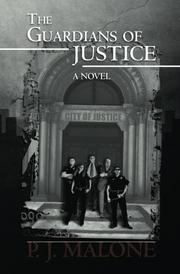 THE GUARDIANS OF JUSTICE by P. J. Malone