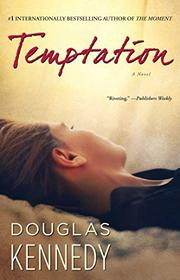 TEMPTATION by Douglas Kennedy