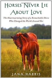 Book Cover for HORSES NEVER LIE ABOUT LOVE