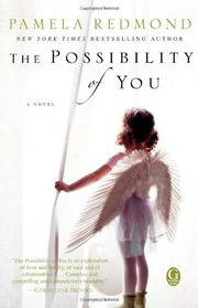 THE POSSIBILITY OF YOU by Pamela Redmond