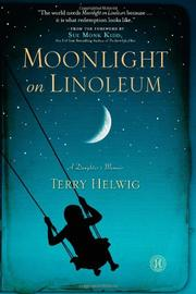 MOONLIGHT ON LINOLEUM by Terry Helwig