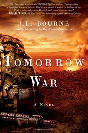 TOMORROW WAR by J.L. Bourne
