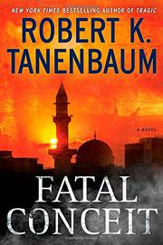 FATAL CONCEIT by Robert K. Tanenbaum