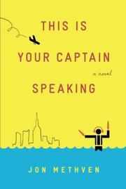 THIS IS YOUR CAPTAIN SPEAKING by Jon Methven