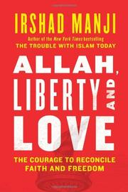 ALLAH, LIBERTY, AND LOVE by Irshad Manji