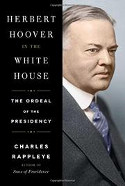 HERBERT HOOVER IN THE WHITE HOUSE by Charles Rappleye