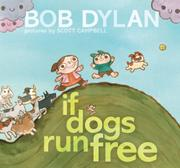 IF DOGS RUN FREE by Bob Dylan
