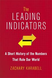 THE LEADING INDICATORS by Zachary Karabell