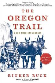THE OREGON TRAIL by Rinker Buck
