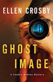 GHOST IMAGE by Ellen Crosby