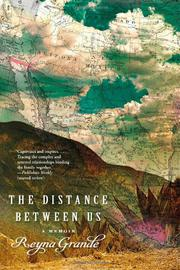 THE DISTANCE BETWEEN US by Reyna Grande