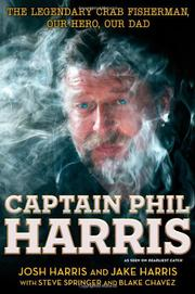 CAPTAIN PHIL HARRIS by Josh Harris
