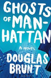 GHOSTS OF MANHATTAN by Douglas Brunt