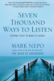 SEVEN THOUSAND WAYS TO LISTEN by Mark Nepo