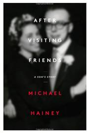 AFTER VISITING FRIENDS by Michael Hainey