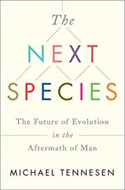 THE NEXT SPECIES by Michael Tennesen