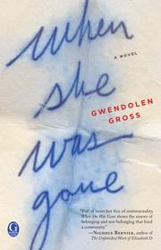 WHEN SHE WAS GONE by Gwendolen Gross