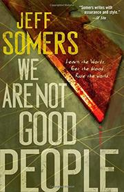 WE ARE NOT GOOD PEOPLE by Jeff Somers