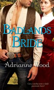BADLANDS BRIDE by Adrianne Wood