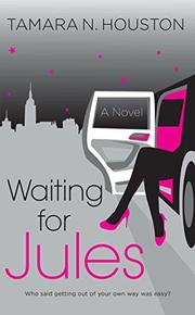 WAITING FOR JULES by Tamara N. Houston