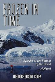 FROZEN IN TIME by Theodore Jerome Cohen
