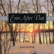 EVEN AFTER THAT by Judith de Wilde