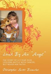"LOVED BY AN ""ANGEL"" by Christopher Scott Beaucher"