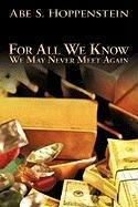 FOR ALL WE KNOW by Abe S. Hoppenstein