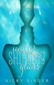 UNDER SHIFTING GLASS by Nicky Singer
