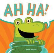 AH HA! by Jeff Mack