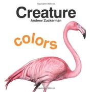 CREATURE COLORS by Andrew Zuckerman