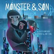 MONSTER & SON by David LaRochelle