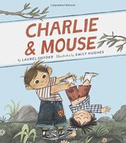CHARLIE & MOUSE by Laurel Snyder