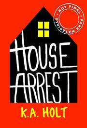 HOUSE ARREST by K.A.  Holt