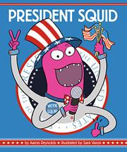 PRESIDENT SQUID by Aaron Reynolds