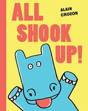 ALL SHOOK UP! by Alain Crozon