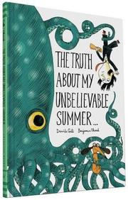 THE TRUTH ABOUT MY UNBELIEVABLE SUMMER... by Davide Cali