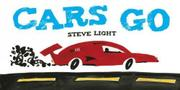 CARS GO by Steve Light