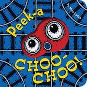 PEEK-A CHOO-CHOO! by Nina Laden