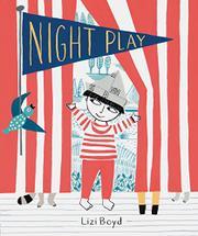 NIGHT PLAY by Lizi Boyd