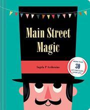 MAIN STREET MAGIC by Ingela P. Arrhenius