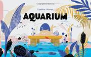 AQUARIUM by Cynthia Alonso