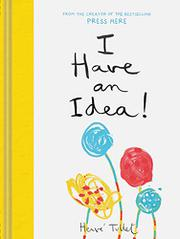 I HAVE AN IDEA! by Hervé Tullet
