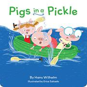 PIGS IN A PICKLE by Hans Wilhelm