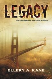 LEGACY by Ellery A. Kane